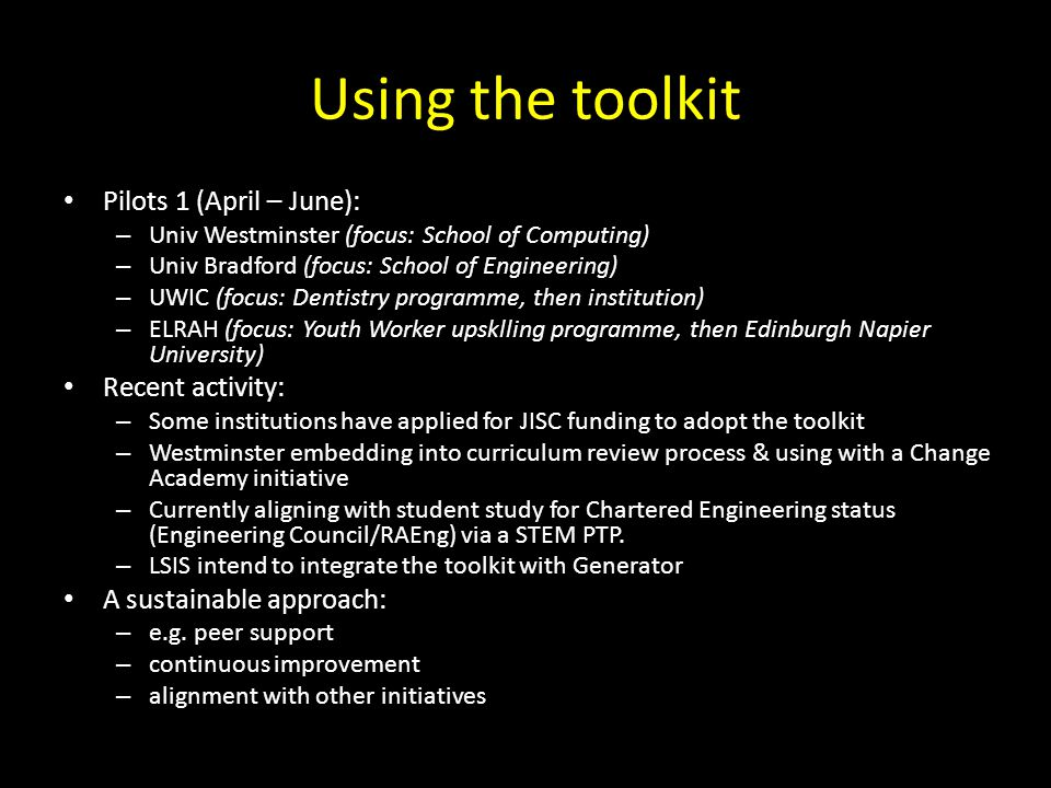 Using the toolkit Pilots 1 (April – June): Recent activity: