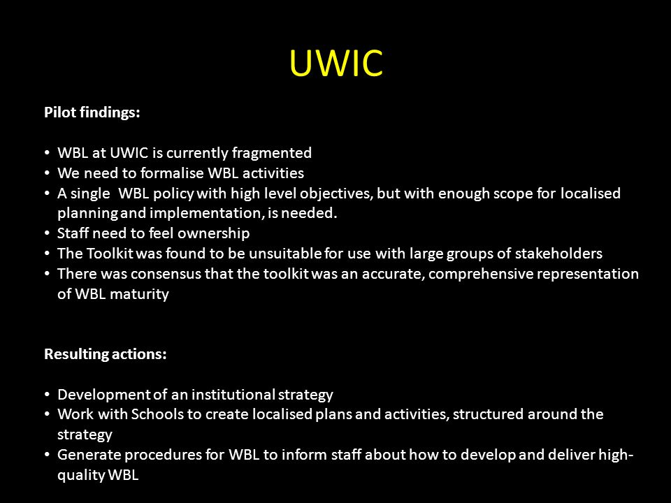 UWIC Pilot findings: WBL at UWIC is currently fragmented