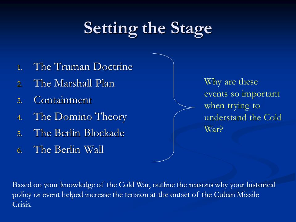 Setting the Stage The Truman Doctrine The Marshall Plan Containment
