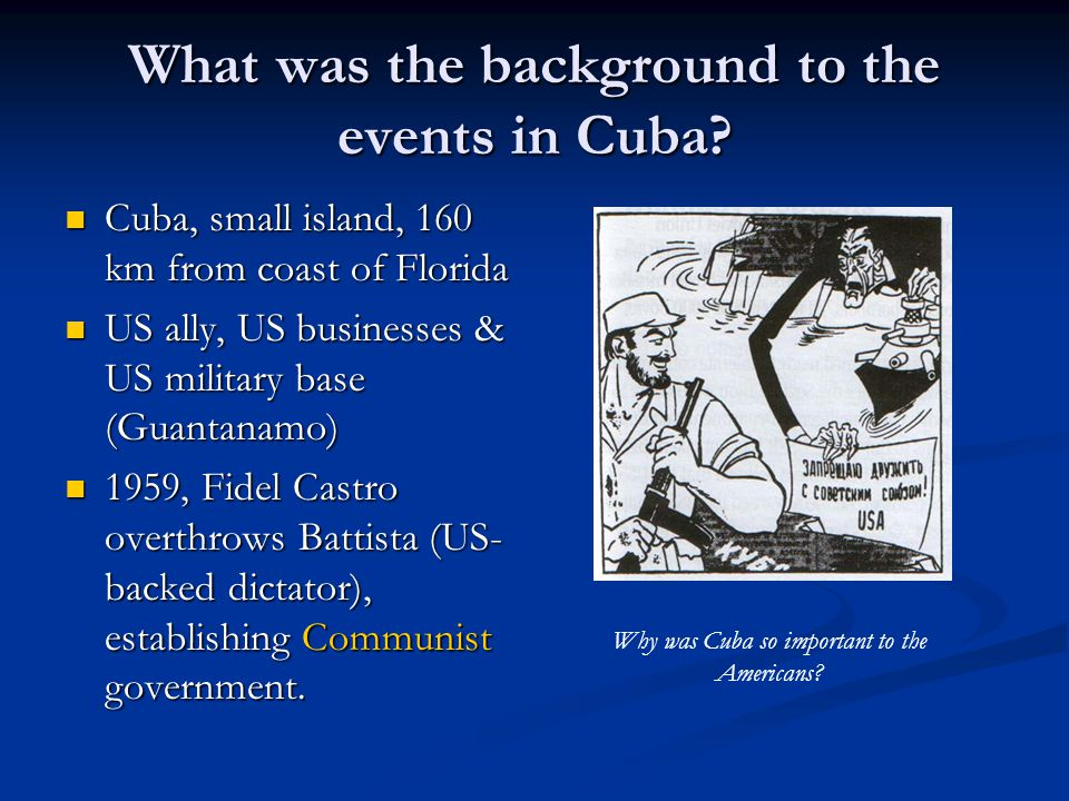 What was the background to the events in Cuba