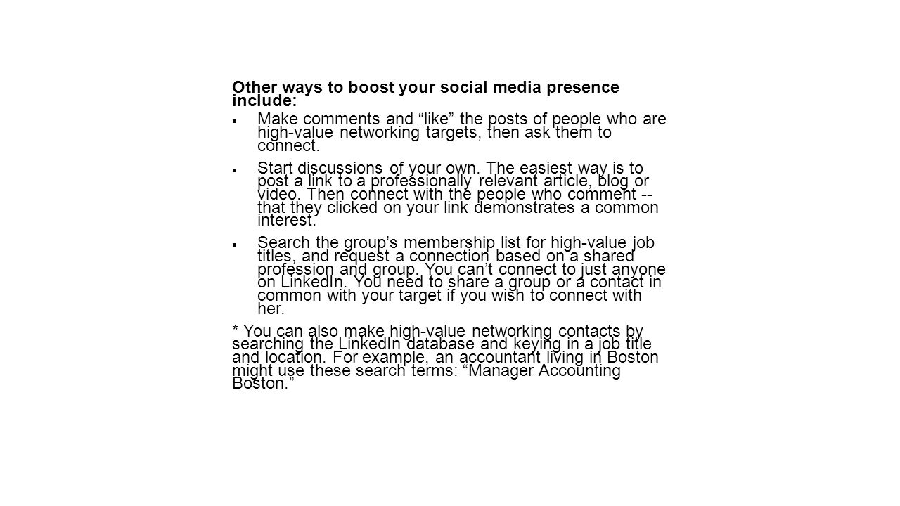 Other ways to boost your social media presence include: