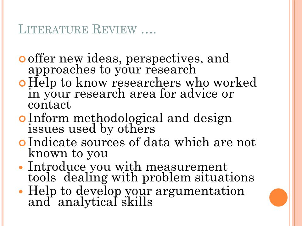 offer new ideas, perspectives, and approaches to your research
