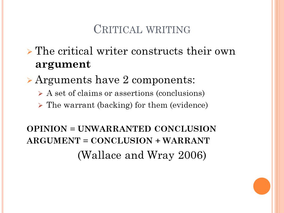 Critical writing The critical writer constructs their own argument