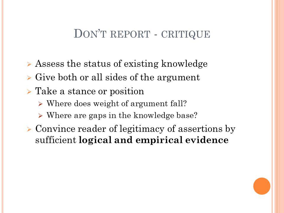 Don't report - critique