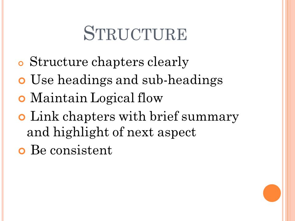 Structure Use headings and sub-headings Maintain Logical flow