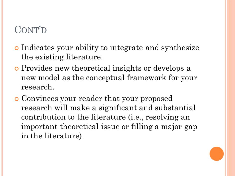 Cont'd Indicates your ability to integrate and synthesize the existing literature.