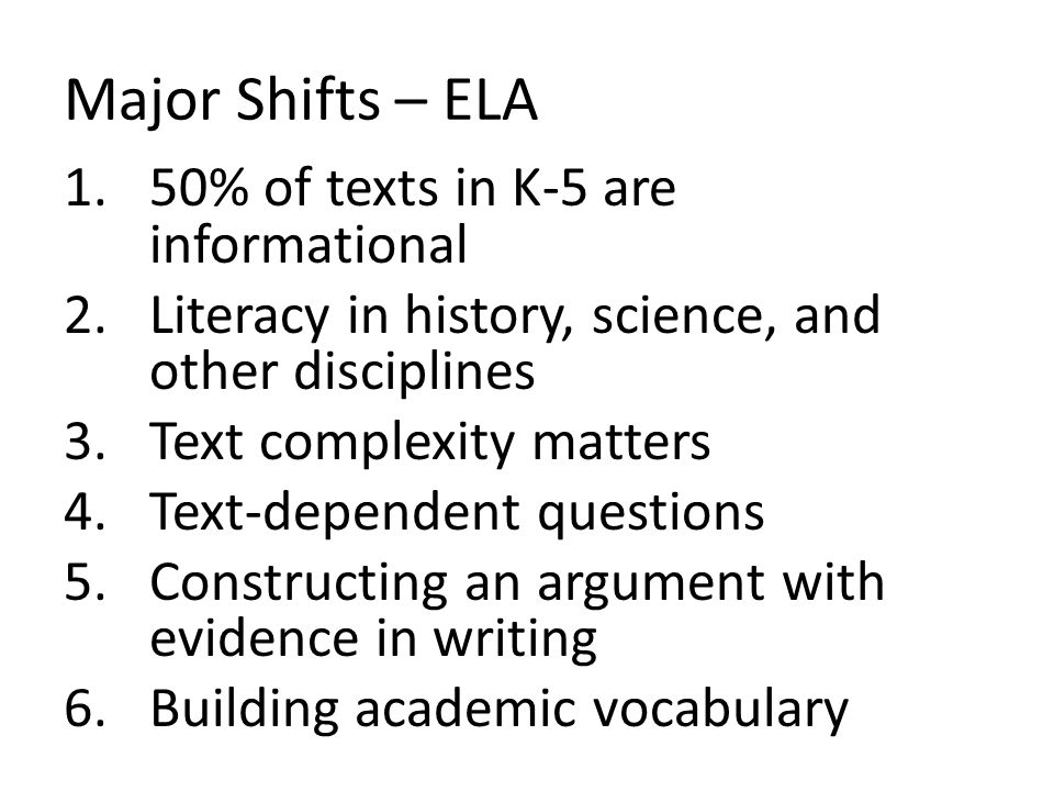 Major Shifts – ELA 50% of texts in K-5 are informational