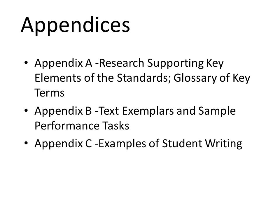 Appendices Appendix A -Research Supporting Key Elements of the Standards; Glossary of Key Terms.