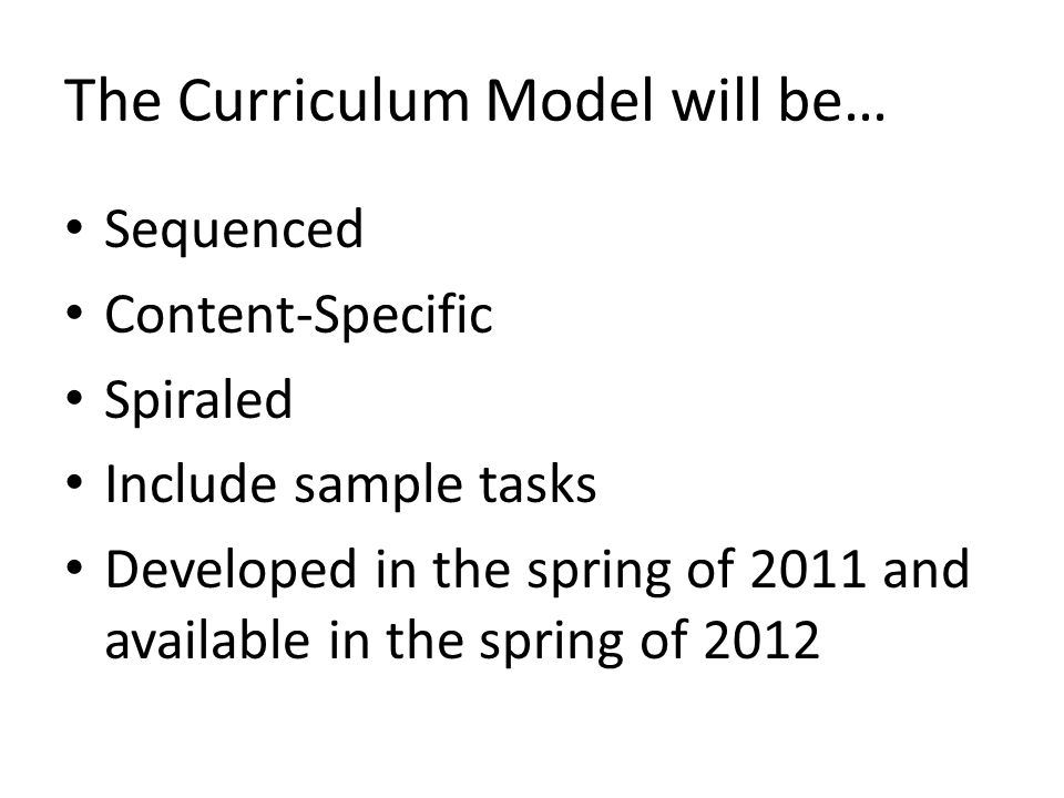 The Curriculum Model will be…