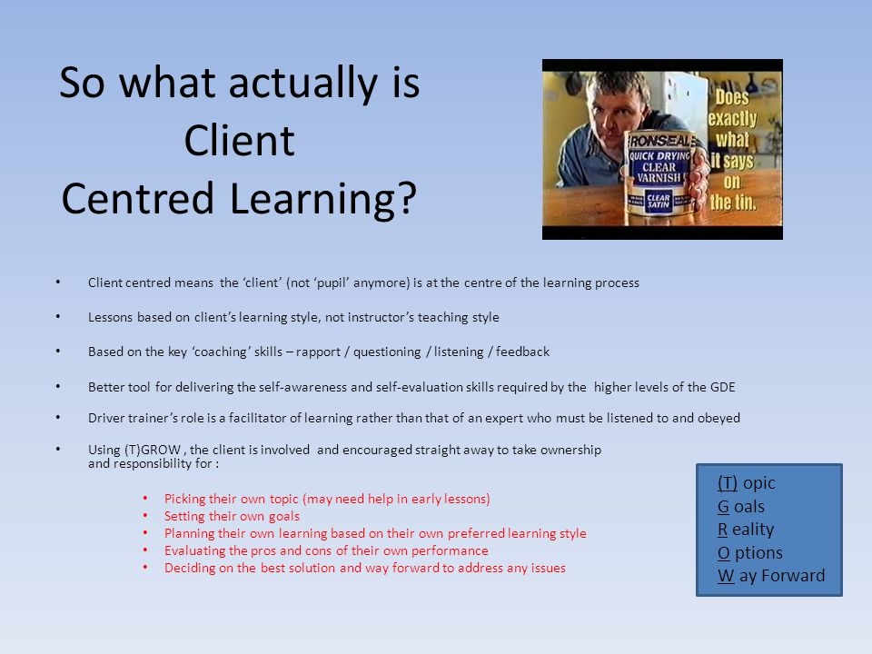 So what actually is Client Centred Learning