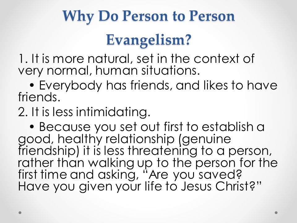 Why Do Person to Person Evangelism