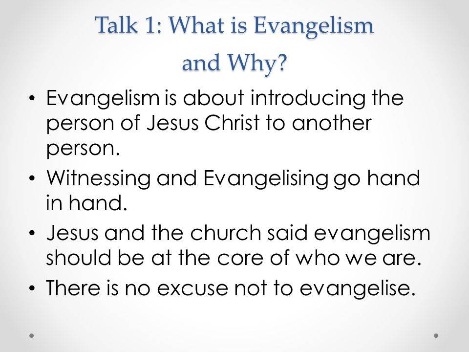Talk 1: What is Evangelism and Why