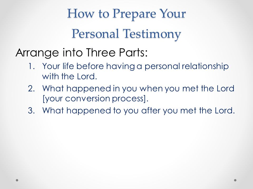How to Prepare Your Personal Testimony