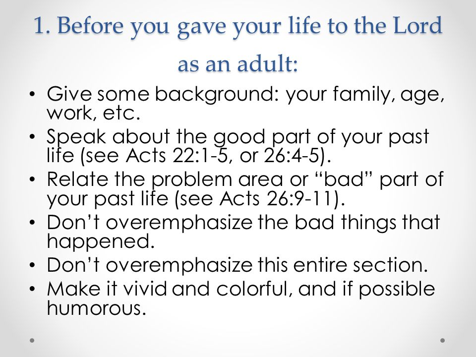 1. Before you gave your life to the Lord as an adult: