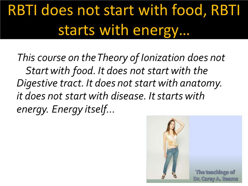 RBTI does not start with food, RBTI starts with energy…