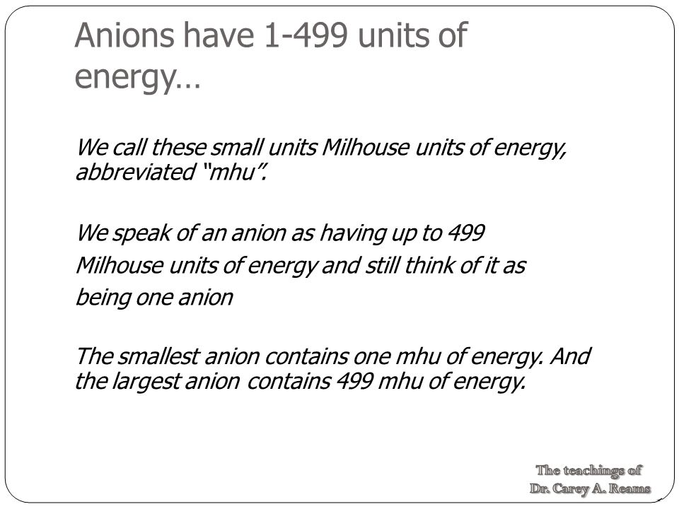 Anions have 1-499 units of energy…