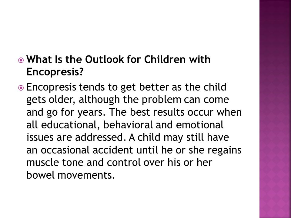 What Is the Outlook for Children with Encopresis