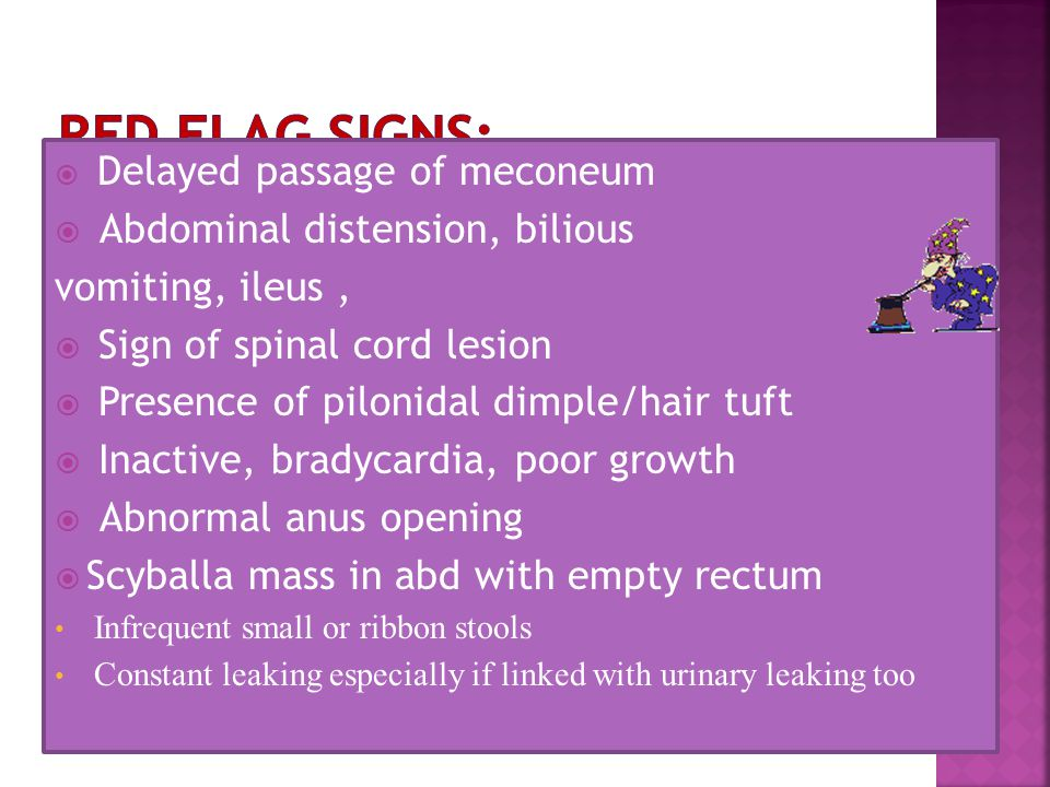 Red Flag Signs: Abdominal distension, bilious vomiting, ileus ,