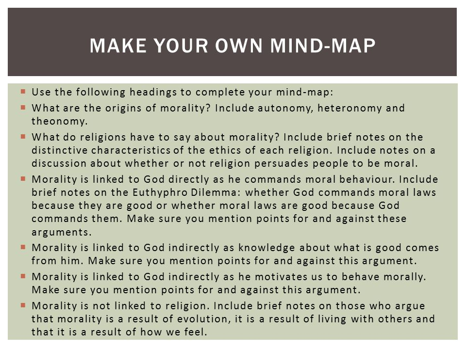 Make your own Mind-Map Use the following headings to complete your mind-map: