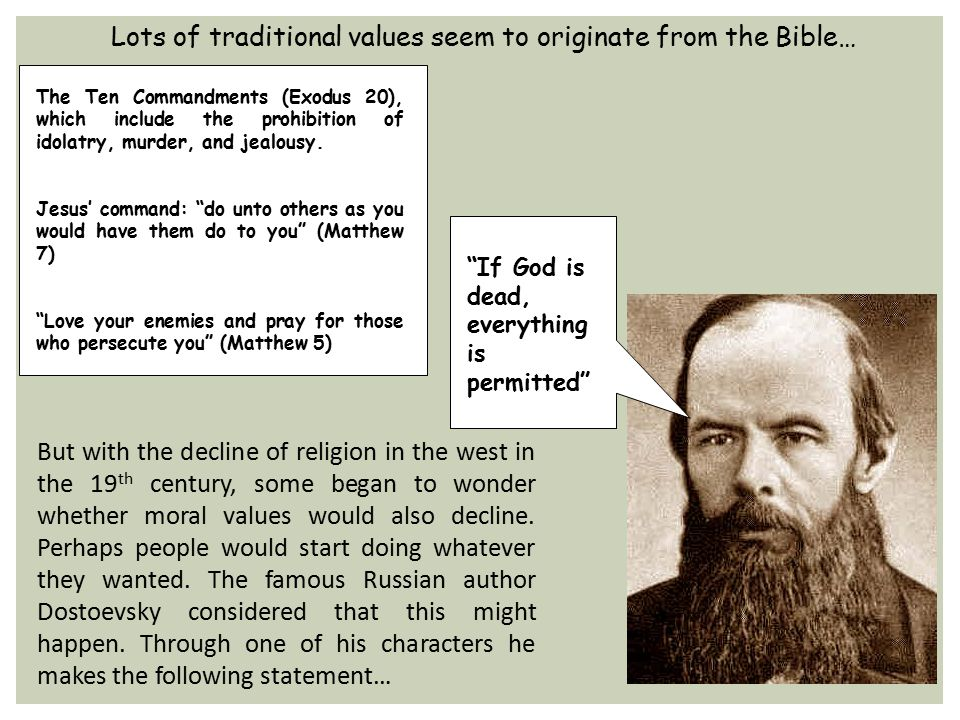 Lots of traditional values seem to originate from the Bible…