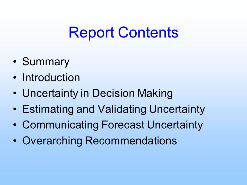 Report Contents Summary Introduction Uncertainty in Decision Making