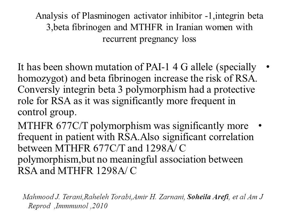 Analysis of Plasminogen activator inhibitor -1,integrin beta 3,beta fibrinogen and MTHFR in Iranian women with recurrent pregnancy loss