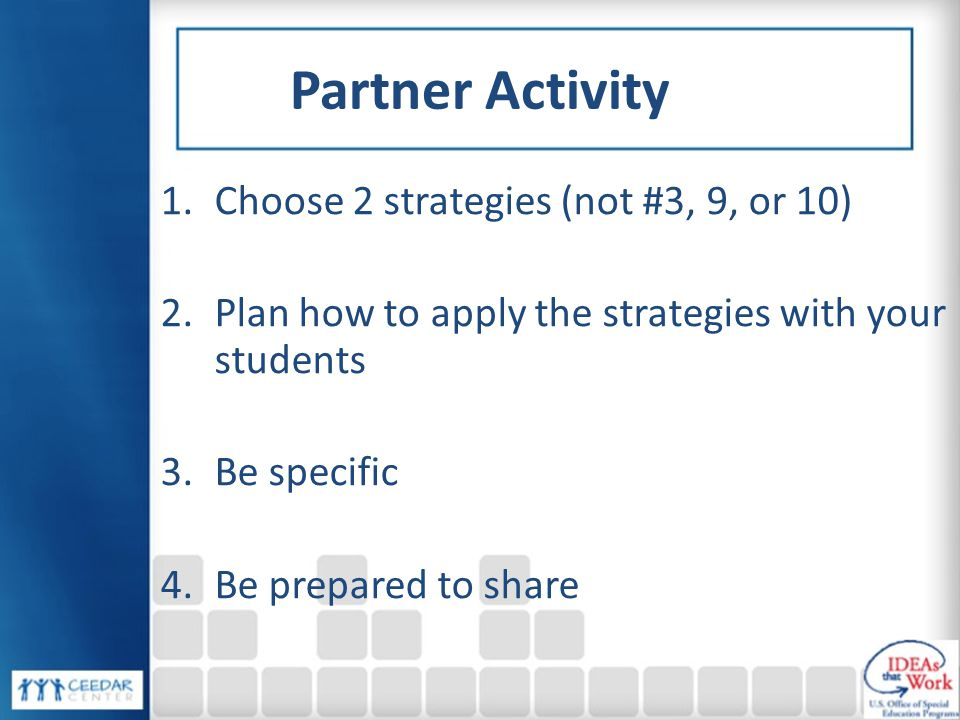 Partner Activity Choose 2 strategies (not #3, 9, or 10)