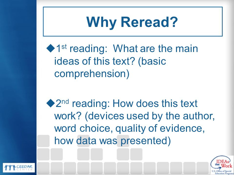Why Reread 1st reading: What are the main ideas of this text (basic comprehension)