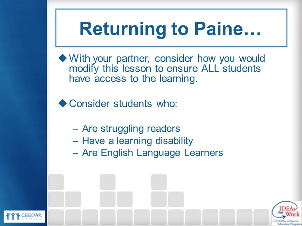 Returning to Paine… With your partner, consider how you would modify this lesson to ensure ALL students have access to the learning.