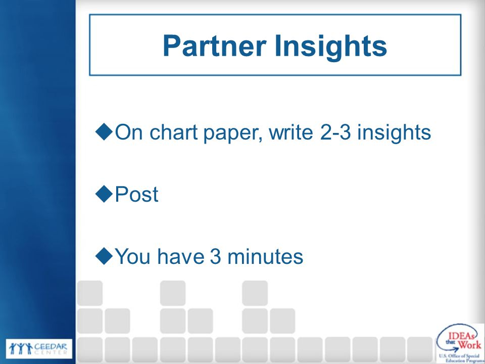 Partner Insights On chart paper, write 2-3 insights Post
