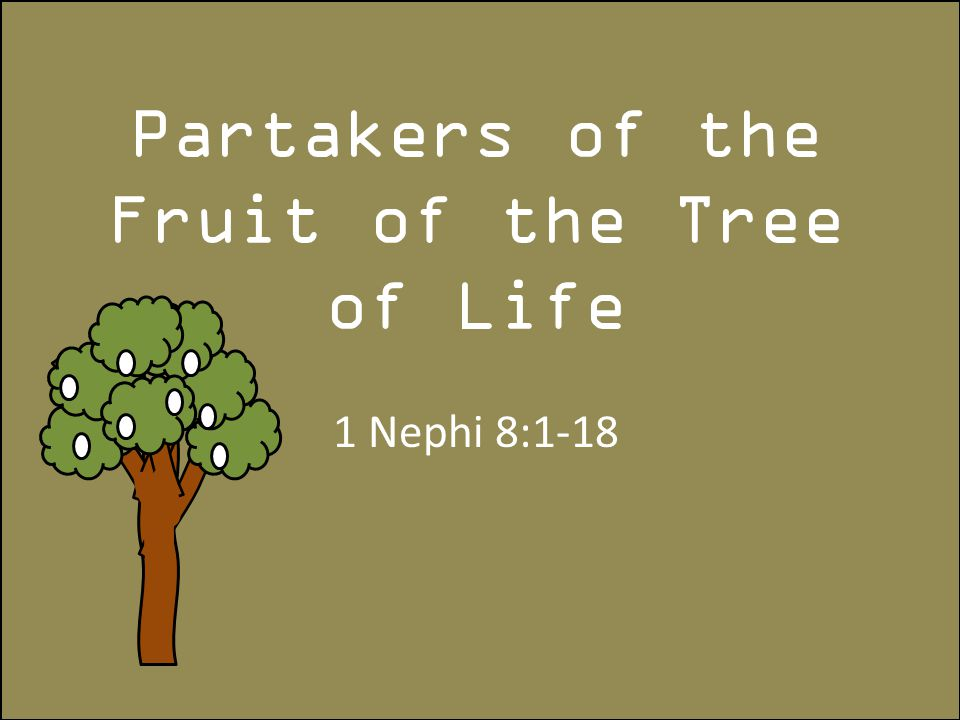 Partakers of the Fruit of the Tree of Life