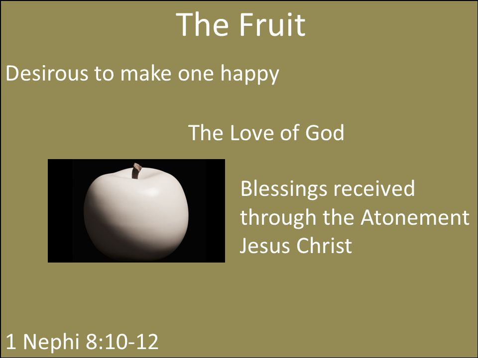 The Fruit Desirous to make one happy The Love of God