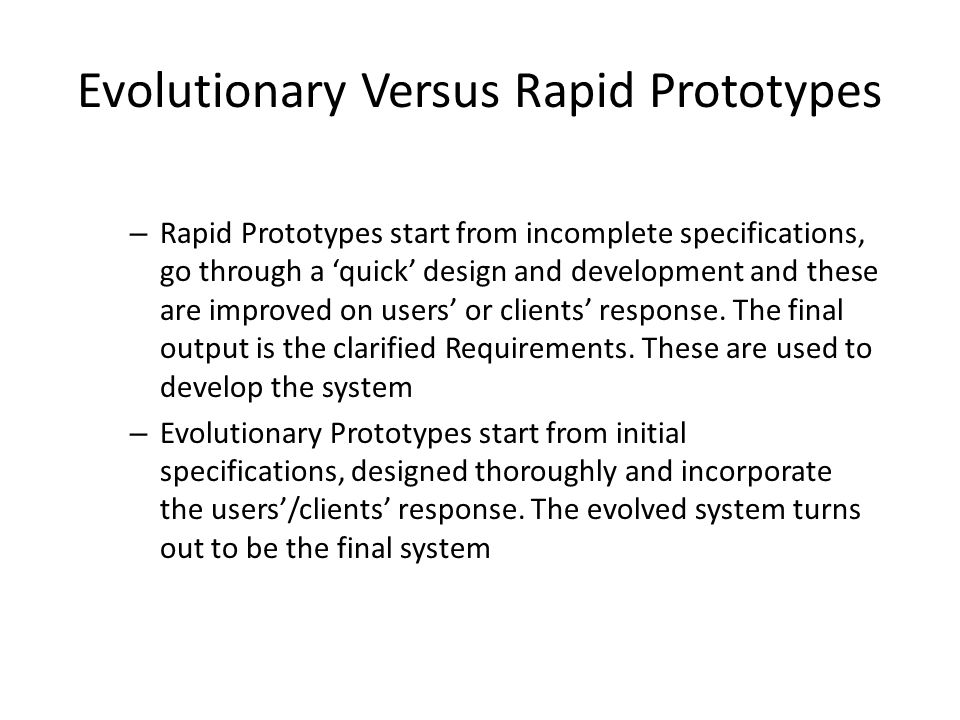 Evolutionary Versus Rapid Prototypes