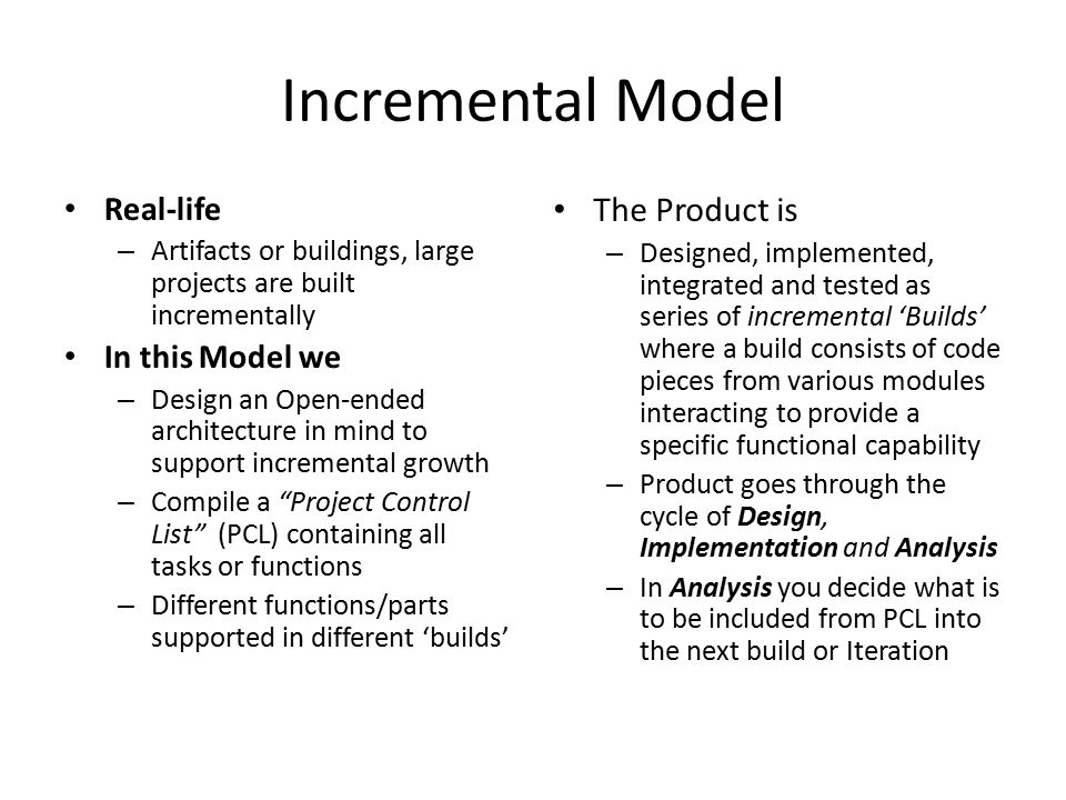 Incremental Model The Product is Real-life In this Model we