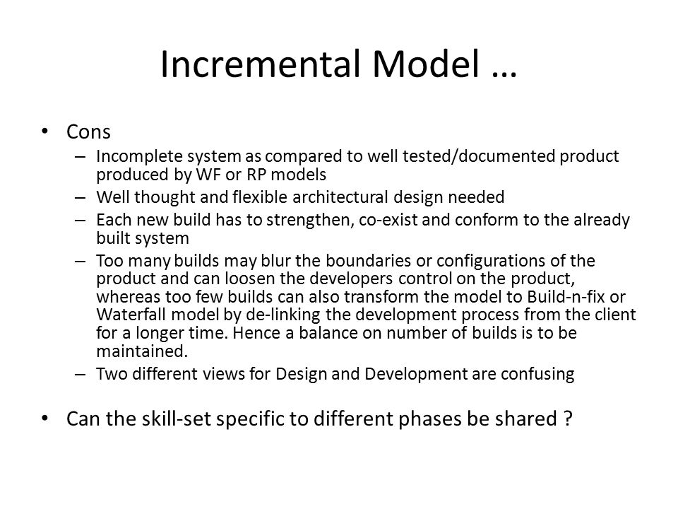 Incremental Model … Cons