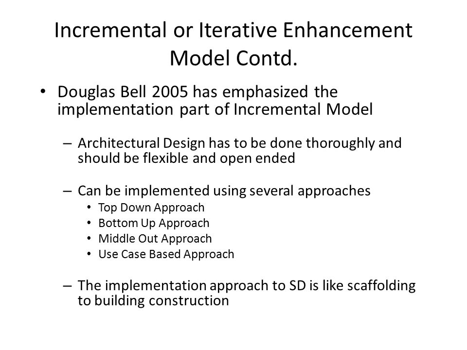 Incremental or Iterative Enhancement Model Contd.