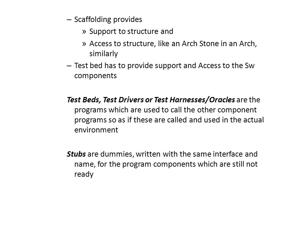 Scaffolding provides Support to structure and. Access to structure, like an Arch Stone in an Arch, similarly.