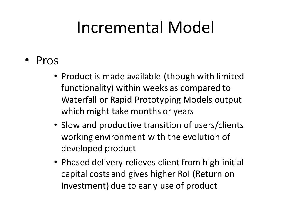 Incremental Model Pros