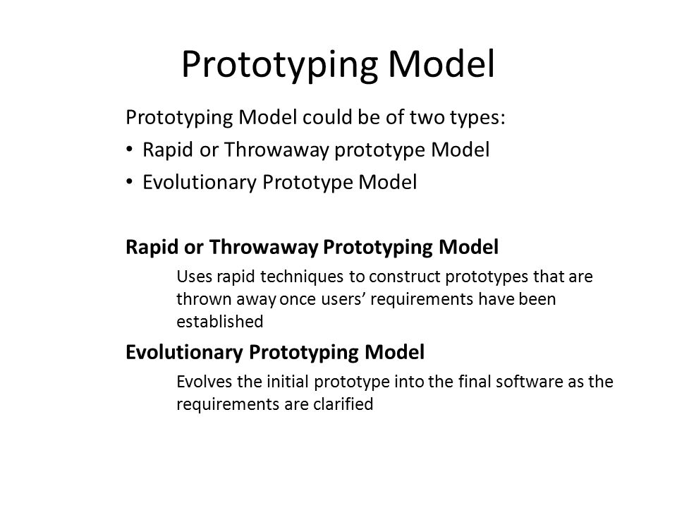 Prototyping Model Prototyping Model could be of two types: