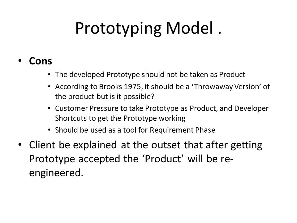 Prototyping Model . Cons