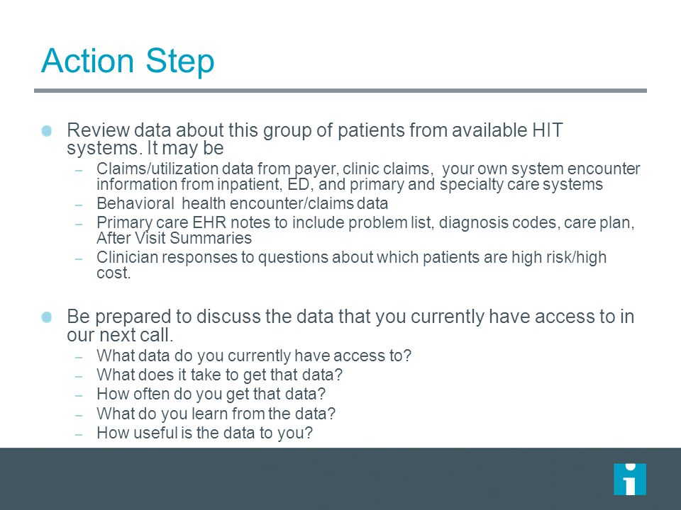 Action Step Review data about this group of patients from available HIT systems. It may be.
