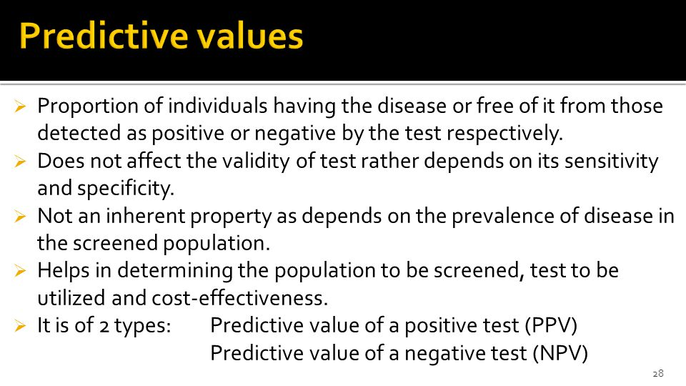 Predictive values Proportion of individuals having the disease or free of it from those detected as positive or negative by the test respectively.