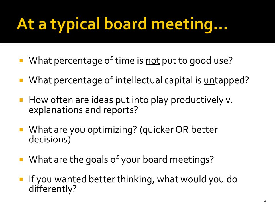 At a typical board meeting…