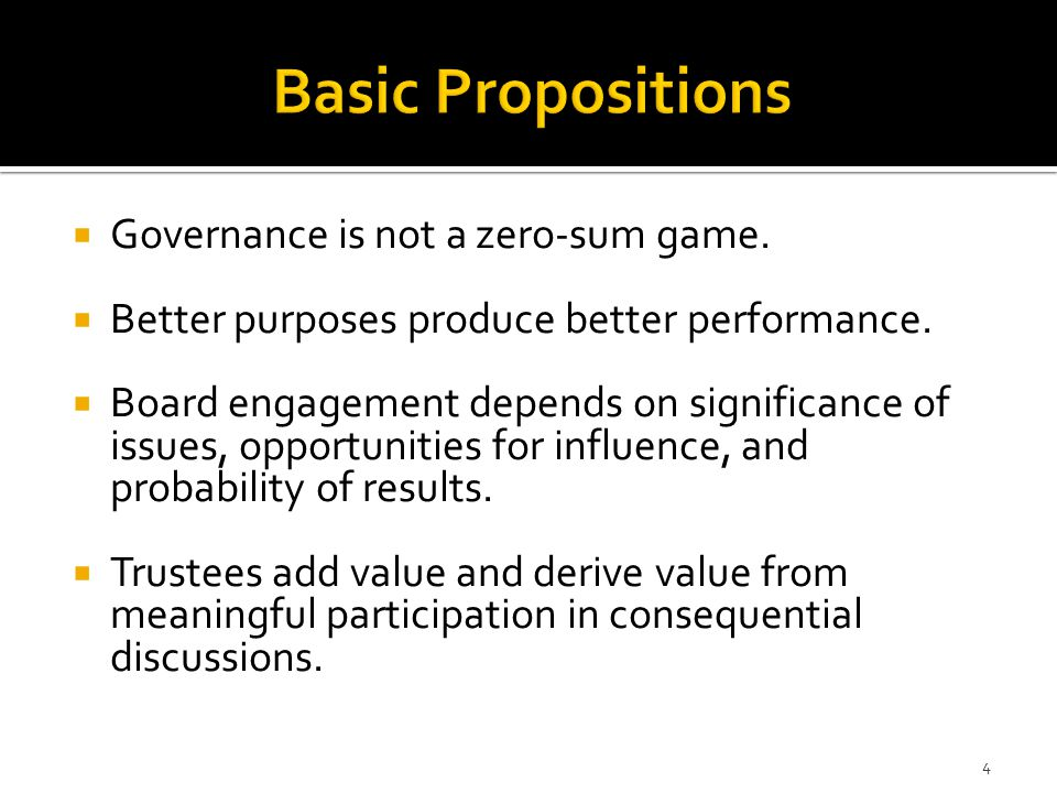 Basic Propositions Governance is not a zero-sum game.