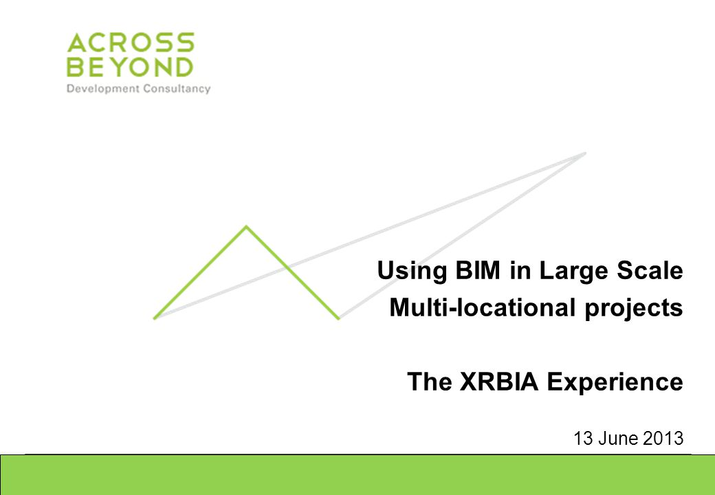 Multi-locational projects The XRBIA Experience