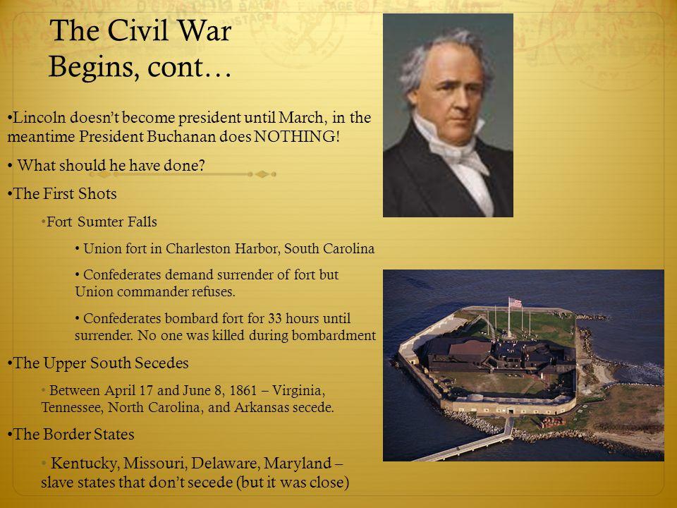 The Civil War Begins, cont…