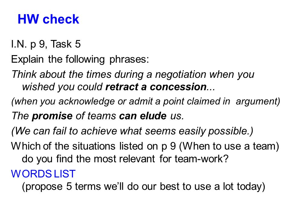 HW check I.N. p 9, Task 5 Explain the following phrases: