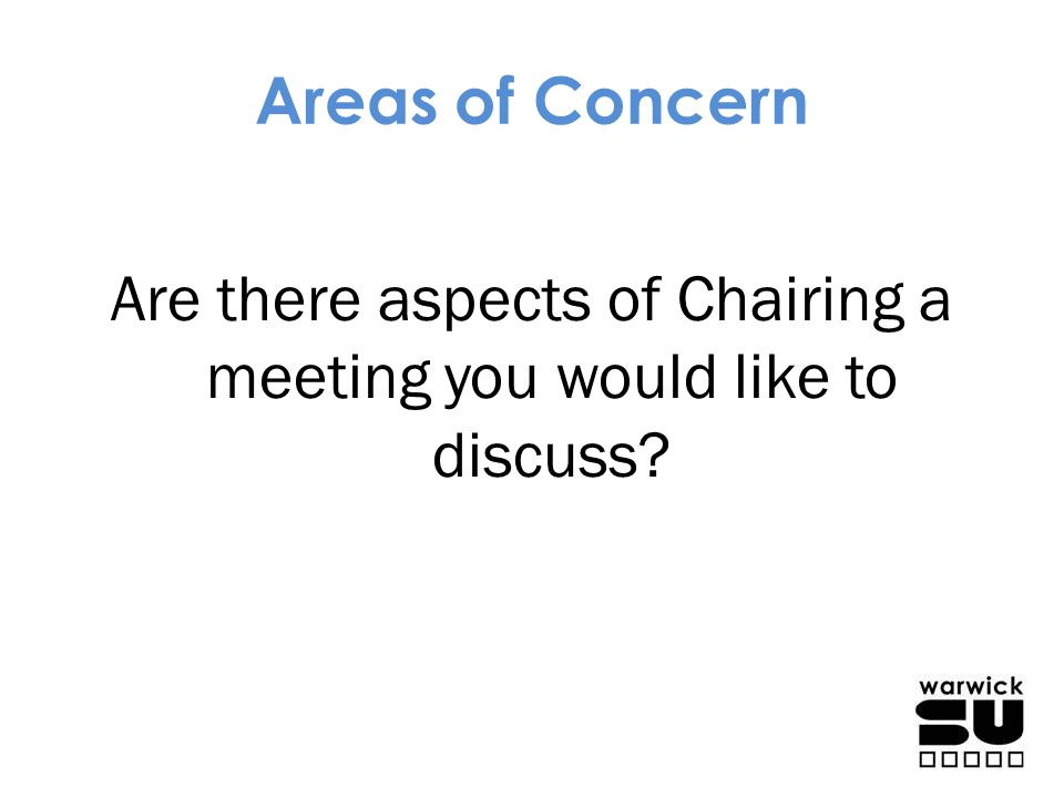 Are there aspects of Chairing a meeting you would like to discuss