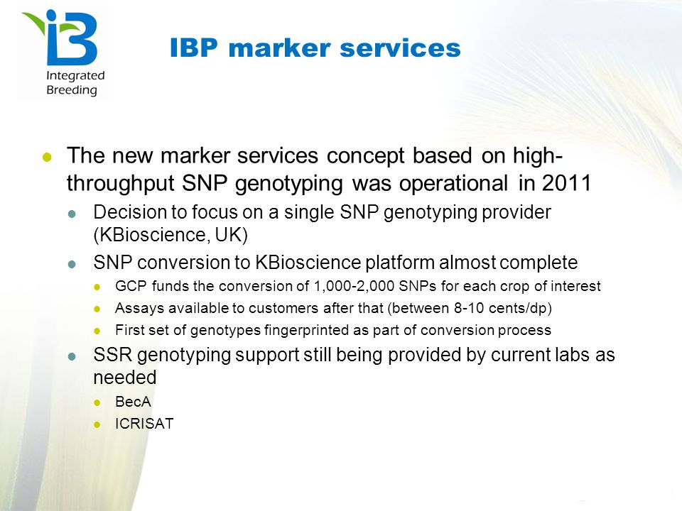 IBP marker services The new marker services concept based on high-throughput SNP genotyping was operational in 2011.
