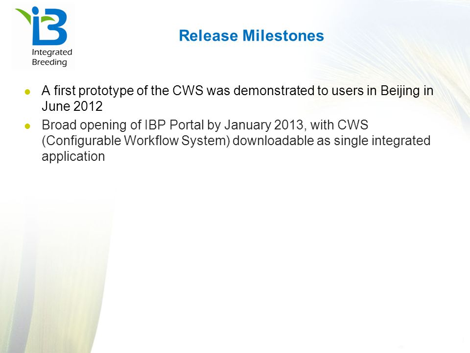 Release Milestones A first prototype of the CWS was demonstrated to users in Beijing in June 2012.